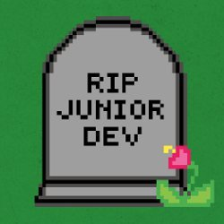 RIP Junior Dev, illustration
