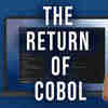 COBOL Programmers are Back In Demand. Seriously.